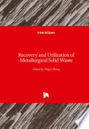 Recovery and Utilization of Metallurgical Solid Waste