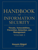 Handbook of Information Security  Threats  Vulnerabilities  Prevention  Detection  and Management