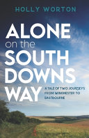 Alone on the South Downs Way  A Tale of Two Journeys from Winchester to Eastbourne