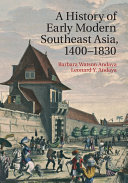 A History of Early Modern Southeast Asia  1400 1830