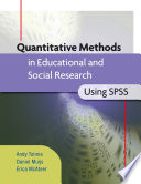 """Quantitative Methods in Educational and Social Research Using SPSS"" by Andrew Tolmie, Daniel Muijs, Erica McAteer"