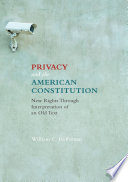 Privacy and the American Constitution