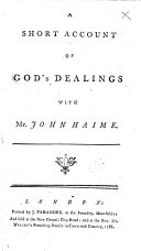 "Pdf A Short Account of God's Dealings with Mr. John Haime. [With ""A Short Account of his Death,"" by George Story.]"