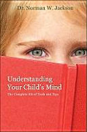 Understanding Your Child's Mind