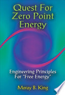 Quest for Zero Point Energy  : Engineering Principles for 'free Energy' Inventions