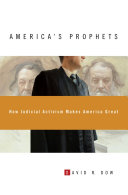 America s Prophets  How Judicial Activism Makes America Great