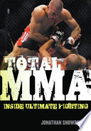 """Total Mma: Inside Ultimate Fighting"" by Jonathan Snowden"