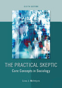 The Practical Skeptic  Core Concepts in Sociology Book