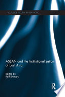 ASEAN and the Institutionalization of East Asia