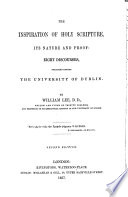 The Inspiration of Holy Scripture: its nature and proof. Eight discourses