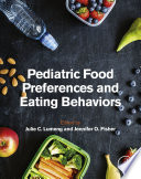 Pediatric Food Preferences and Eating Behaviors