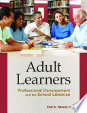 Adult Learners Professional Development And The School Librarian