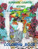 Romantic Country Scenes Coloring Book Book PDF