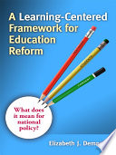 A Learning-Centered Framework for Education Reform