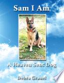 Sam I Am a Heaven Sent Dog