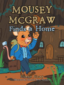 Mousey Mcgraw Finds a Home [Pdf/ePub] eBook