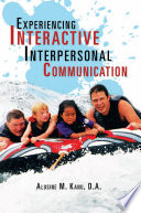 Experiencing Interactive Interpersonal Communication
