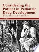 Considering the Patient in Pediatric Drug Development Book