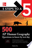 5 Steps to a 5  500 AP Human Geography Questions to Know by Test Day  Third Edition