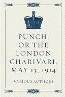 Punch  Or the London Charivari  May 13  1914