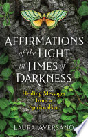 Affirmations of the Light in Times of Darkness Book