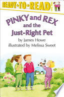 Pinky and Rex and the Just-Right Pet  : With Audio Recording