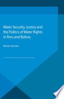 Water Security  Justice and the Politics of Water Rights in Peru and Bolivia