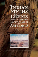 Indian Myths Legends From The North Pacific Coast Of America