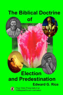 The Biblical Doctrine of Election and Predestination