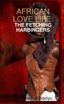 African Love Life:The fetching Harbinger