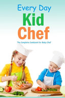 Every Day Kid Chef