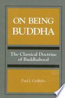 On Being Buddha  : The Classical Doctrine of Buddhahood