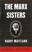 The Marx Sisters: A Kathy Kolla and David Brock Mystery