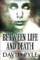 Between Life and Death