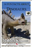14 Fun Facts About Dinosaurs  A 15 Minute Book