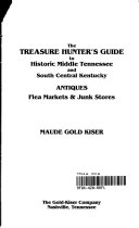 Treasure Hunter s Guide to Historic Middle Tennessee and South Central Kentucky