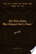 The Holy Cipher Who Changed God S Name  Book
