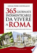 365 giornate indimenticabili da vivere a Roma