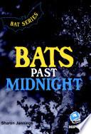 Bats Past Midnight