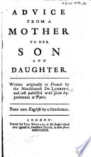 Advice from a Mother to her Son and Daughter      Done into English by a Gentleman  W  Hatchett   Book