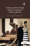 """""""Fashion, Interior Design and the Contours of Modern Identity """""""