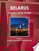 Belarus Country Study Guide Volume 1 Strategic Information and Developments