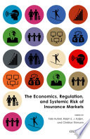 The Economics  Regulation  and Systemic Risk of Insurance Markets