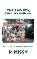 The Bad Boy  the Sissy Maid  Two