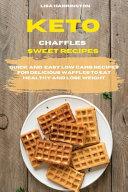 Keto Chaffles Sweet Recipes Book