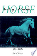 """Horse Feeding and Nutrition"" by Tony J. Cunha"