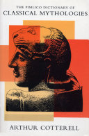 The Pimlico Dictionary Of Classical Mythologies ebook