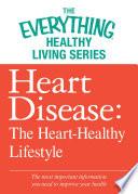 Heart Disease  The Heart Healthy Lifestyle Book