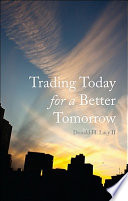 Trading Today for a Better Tomorrow