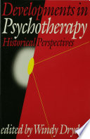 Developments in Psychotherapy  : Historical Perspectives